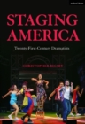 Staging America : Twenty-First-Century Dramatists - Book