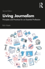 Living Journalism : Principles and Practices for an Essential Profession - eBook