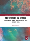 Depression in Kerala : Ayurveda and Mental Health Care in 21st Century India - eBook