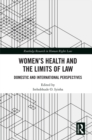 Women's Health and the Limits of Law : Domestic and International Perspectives - eBook