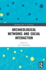 Archaeological Networks and Social Interaction - eBook
