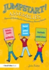 Jumpstart! Assemblies : Ideas and Activities For Assemblies in Primary Schools - eBook