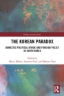The Korean Paradox : Domestic Political Divide and Foreign Policy in South Korea - eBook