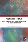 Women in Turkey : Silent Consensus in the Age of Neoliberalism and Islamic Conservatism - eBook