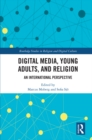 Digital Media, Young Adults and Religion : An International Perspective - eBook