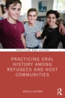 Practicing Oral History Among Refugees and Host Communities - eBook