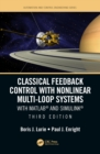 Classical Feedback Control with Nonlinear Multi-Loop Systems : With MATLAB(R) and Simulink(R), Third Edition - eBook