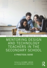 Mentoring Design and Technology Teachers in the Secondary School : A Practical Guide - eBook