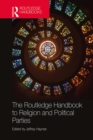 The Routledge Handbook to Religion and Political Parties - eBook