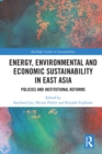 Energy, Environmental and Economic Sustainability in East Asia : Policies and Institutional Reforms - eBook