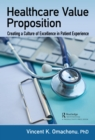 Healthcare Value Proposition : Creating a Culture of Excellence in Patient Experience - eBook