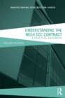 Understanding the NEC4 ECC Contract : A Practical Handbook - eBook