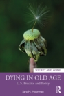 Dying in Old Age : U.S. Practice and Policy - eBook