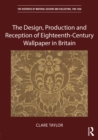 The Design, Production and Reception of Eighteenth-Century Wallpaper in Britain - eBook