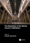 The Restoration of the Nativity Church in Bethlehem - eBook