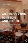 An Introduction to Design and Culture : 1900 to the Present - eBook