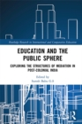 Education and the Public Sphere : Exploring the Structures of Mediation in Post-Colonial India - eBook
