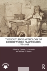 The Routledge Anthology of British Women Playwrights, 1777-1843 - eBook