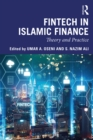 Fintech in Islamic Finance : Theory and Practice - eBook