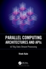 Parallel Computing Architectures and APIs : IoT Big Data Stream Processing - eBook