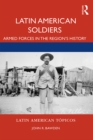 Latin American Soldiers : Armed forces in the region's history - eBook