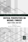 Critical Perspectives on Michael Finnissy : Bright Futures, Dark Pasts - eBook