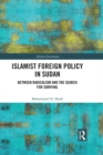 Islamist Foreign Policy in Sudan : Between Radicalism and the Search for Survival - eBook