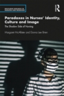 Paradoxes in Nurses' Identity, Culture and Image : The Shadow Side of Nursing - eBook