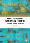 Meta-Ethnographic Synthesis in Education : Challenges, Aims and Possibilities - eBook