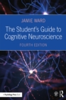 The Student's Guide to Cognitive Neuroscience - eBook