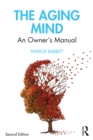 The Aging Mind : An Owner's Manual - eBook
