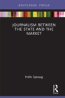 Journalism Between the State and the Market - eBook