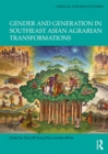 Gender and Generation in Southeast Asian Agrarian Transformations - eBook