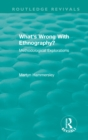Routledge Revivals: What's Wrong With Ethnography? (1992) : Methodological Explorations - eBook