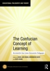 The Confucian Concept of Learning : Revisited for East Asian Humanistic Pedagogies - eBook