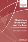 Blockchain Technology and the Law : Opportunities and Risks - eBook