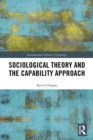 Sociological Theory and the Capability Approach - eBook