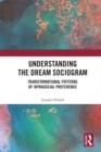 Understanding the Dream Sociogram : Transformational Patterns of Intrasocial Preference - eBook
