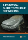 A Practical Guide to Vehicle Refinishing - eBook