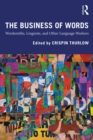 The Business of Words : Wordsmiths, Linguists, and Other Language Workers - eBook