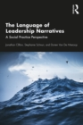 The Language of Leadership Narratives : A Social Practice Perspective - eBook