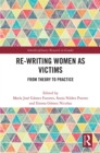 Re-writing Women as Victims : From Theory to Practice - eBook