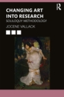 Changing Art into Research : Soliloquy Methodology - eBook