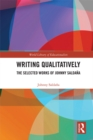 Writing Qualitatively : The Selected Works of Johnny Saldana - eBook