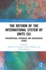 The Reform of the International System of Units (SI) : Philosophical, Historical and Sociological Issues - eBook