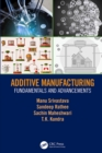 Additive Manufacturing : Fundamentals and Advancements - eBook