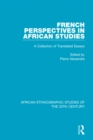 French Perspectives in African Studies : A Collection of Translated Essays - eBook
