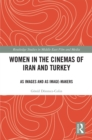 Women in the Cinemas of Iran and Turkey : As Images and as Image-Makers - eBook