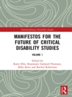 Manifestos for the Future of Critical Disability Studies : Volume 1 - eBook