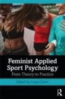 Feminist Applied Sport Psychology : From Theory to Practice - eBook